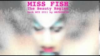 Miss Fish - The Beauty Regime (Dark Mix 2011 by MATHURESH)