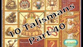 10 Talismans - Part 40 (I DID IT!)