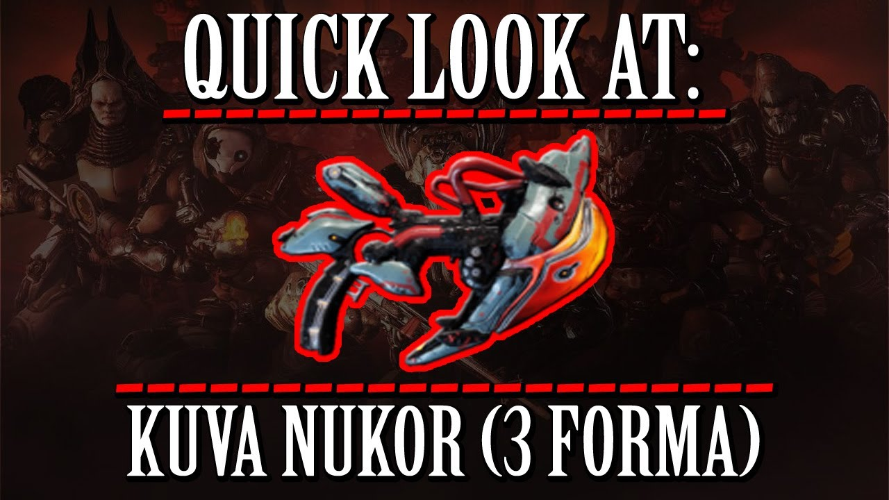 Warframe - Quick Look At: Kuva Nukor (3 Forma) thumbnail