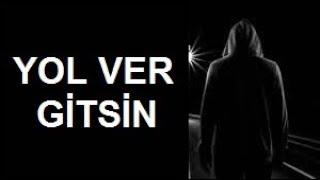 Yol Ver Gitsin Seni Üzene Acıma (ŞİİR) Harika Duygusal Fon Müziği