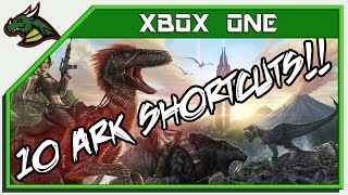 10 EASY SHORTCUTS THAT WILL SAVE YOU TIME!! ARK ON XBOX ONE!!