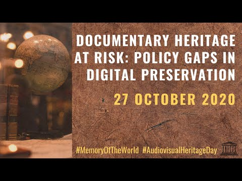 UNESCO Policy Dialogue on Safeguarding Documentary Heritage at Risk (part 1)