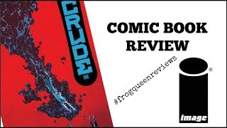 COMIC BOOK REVIEW: CRUDE #1 (Image comics)