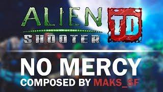 No Mercy (Alien Shooter TD OST) by Maks_SF
