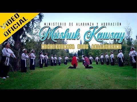 M.A.A.  Mushuk Kawsay - Michikcunata Dios Akllashkami (Video Oficial)