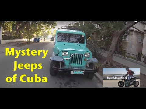 Ben Modified's  Mystery Willys Jeeps of Cuba