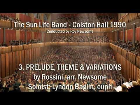 COLSTON HALL 1990 - 3. Prelude, Theme & Variations (Rossini, arr. Newsome) Sun Life Band