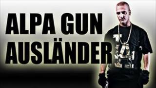 ALPA GUN - AUSLÄNDER Original Musikvideo