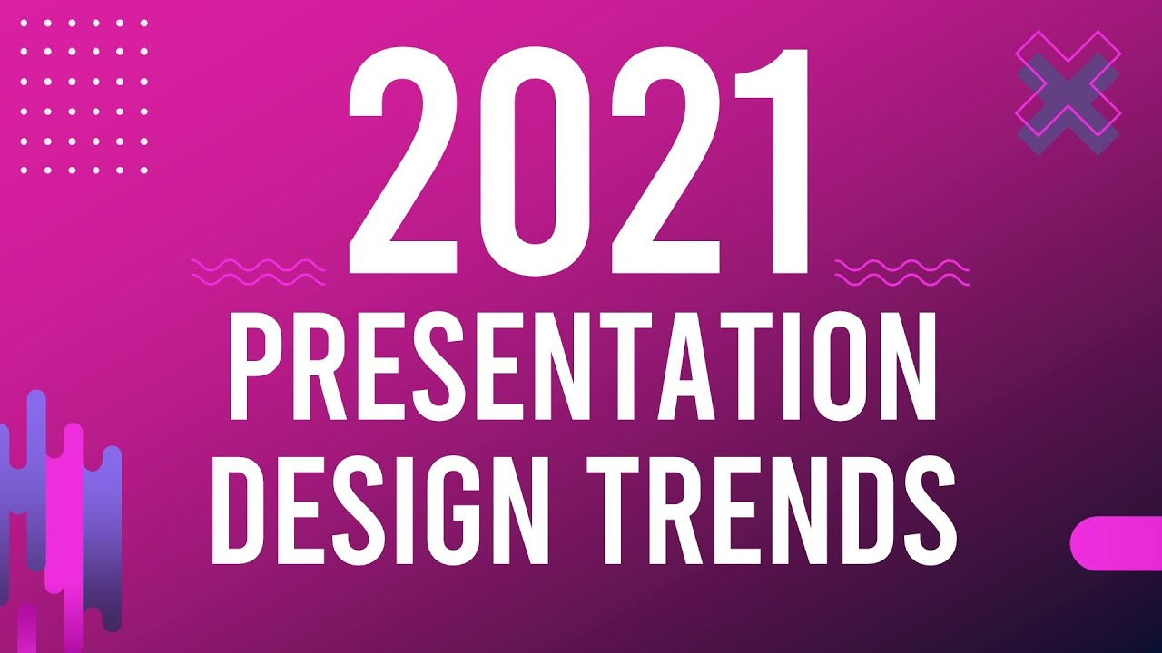 2021 Design Trends for PowerPoint Presentations