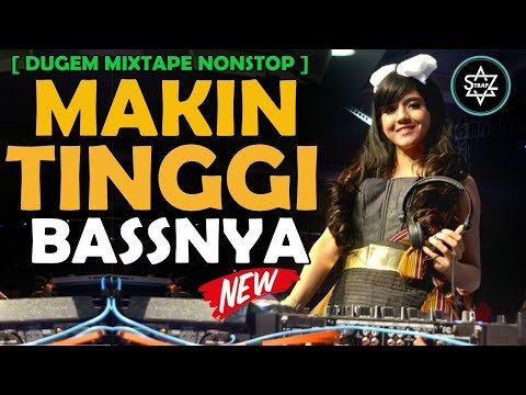 DJ REMIX MAKIN TINGGI BASSNYA DUGEM MIXTAPE NONSTOP HIGH BASS 2018