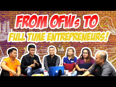 FROM OFWs TO FULL TIME ENTREPRENEURs