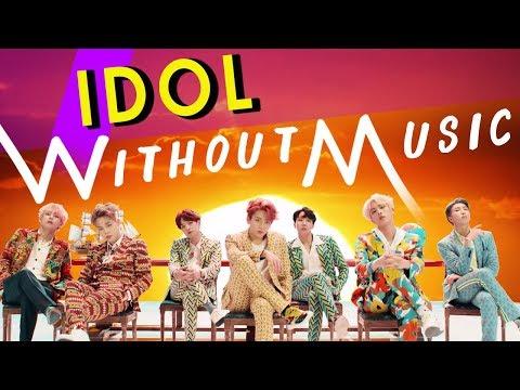 BTS - IDOL (#WITHOUTMUSIC Parody)