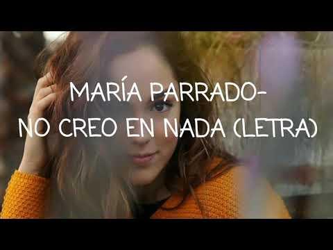 María Parrado - No Creo En Nada (letra)