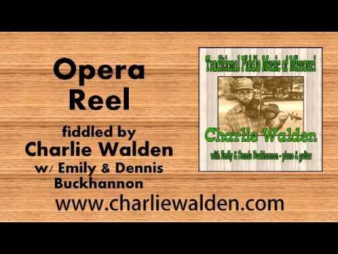 Opera Reel  fiddled by Charlie Walden