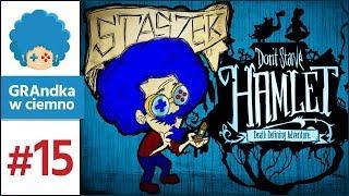 Don't Starve: Hamlet PL #15 | Skarby, wincyj skarbów!