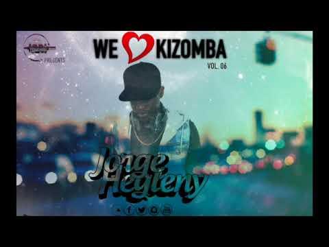 We Love Kizomba Vol. 06 Mixed By: DJ Jorge Hegleny