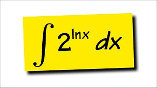 integral of 2^ln(x), featuring