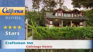 Craftsman Inn, Calistoga Hotels - California