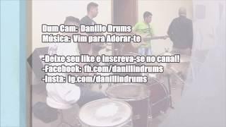 Vim Para Adorar-Te Drum Cam - Danillo Drums.mp3