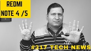 #317 Redmi Note4 India, Note5, Gear S3 India, Xiaomi MI6 Price, Xiaomi Kuri, Samsung Bixby