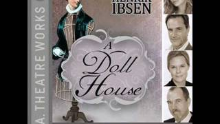A Doll House by Henrik Ibsen presented by L.A. Theatre Works