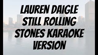 Lauren Daigle   Still Rolling Stones Karaoke version