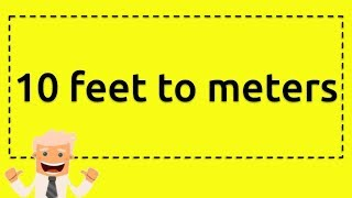 10 feet to meters - This video will give some information about '10...