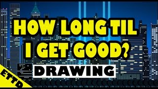 How Long Will it Take to Get Good? - Easy Things to Draw