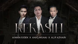 KEKASIH - Aiman Sidek x Aniq Muhai x Alif Azhari (Official Music Video)