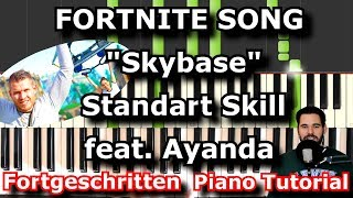 FORTNITE SONG quot;Skybasequot; Standart Skill feat Ayanda  Piano Tutorial