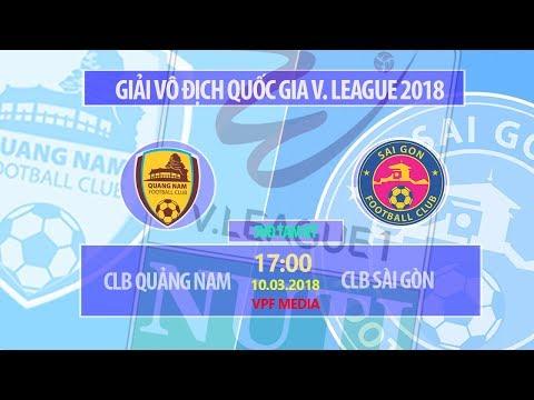 FULL | Quảng Nam vs Sài Gòn | VÒNG 1 NUTI CAFE V LEAGUE 2018