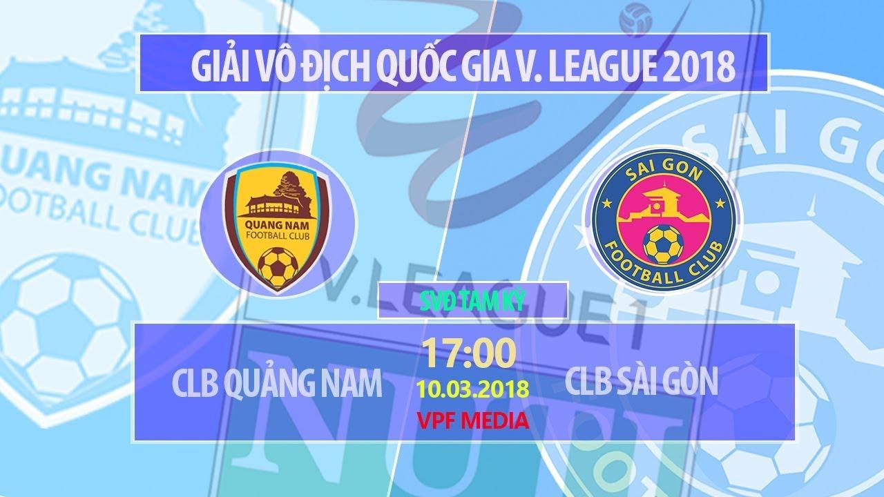 Xem lại: Quảng Nam vs Sài Gòn