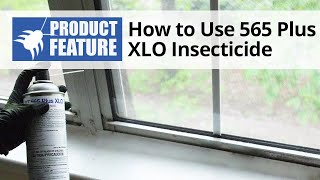 How to Use PT 565 Plus XLO Insecticide
