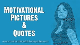 Motivational Pictures and Quotes To Help You Feel Good Again | Motivational Picture Quotes