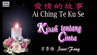 Download Mp3 💖【經典歌曲】ai Ching Te Ku Se - Kisah Tentang Cinta / Jiwei Fang - 爱情的故事  方季惟)
