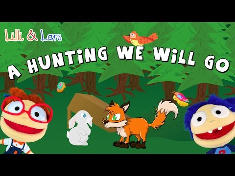 A HUNTING WE WILL GO nursery rhyme - nursery rhymes for children in english with action