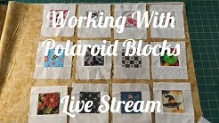 Working With Polaroid Blocks - Live stream