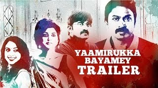 Yaamirukka Bayamey Official Trailer