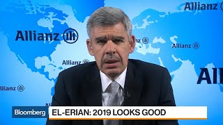 El-Erian Says 2019 Looks Good Amid Theme of Divergence