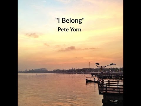 I Belong (Lyrics) - Pete Yorn