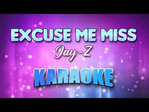 Jay-Z - Excuse Me Miss (Karaoke version with Lyrics)