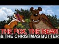 The Fox, the Bear and the Christmas butter