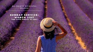 """Fifth Sunday in Lent"" | All Saints' Episcopal Church | Sunday Service Service"