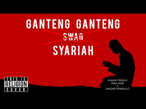 Ganteng Ganteng Syariah (GGS) - Ganteng Ganteng Swag (Religi Version)