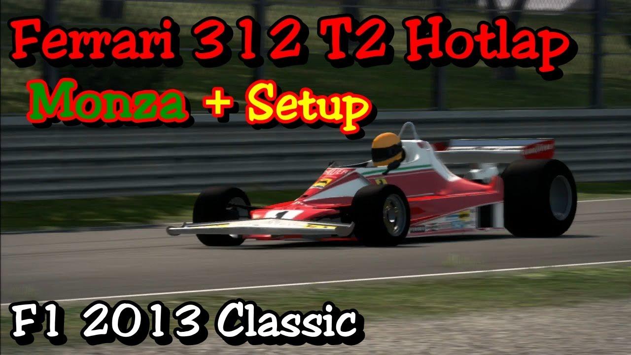 F1 2013   Ferrari 312 T2   Hotlap + Setup   Monza Italian ...