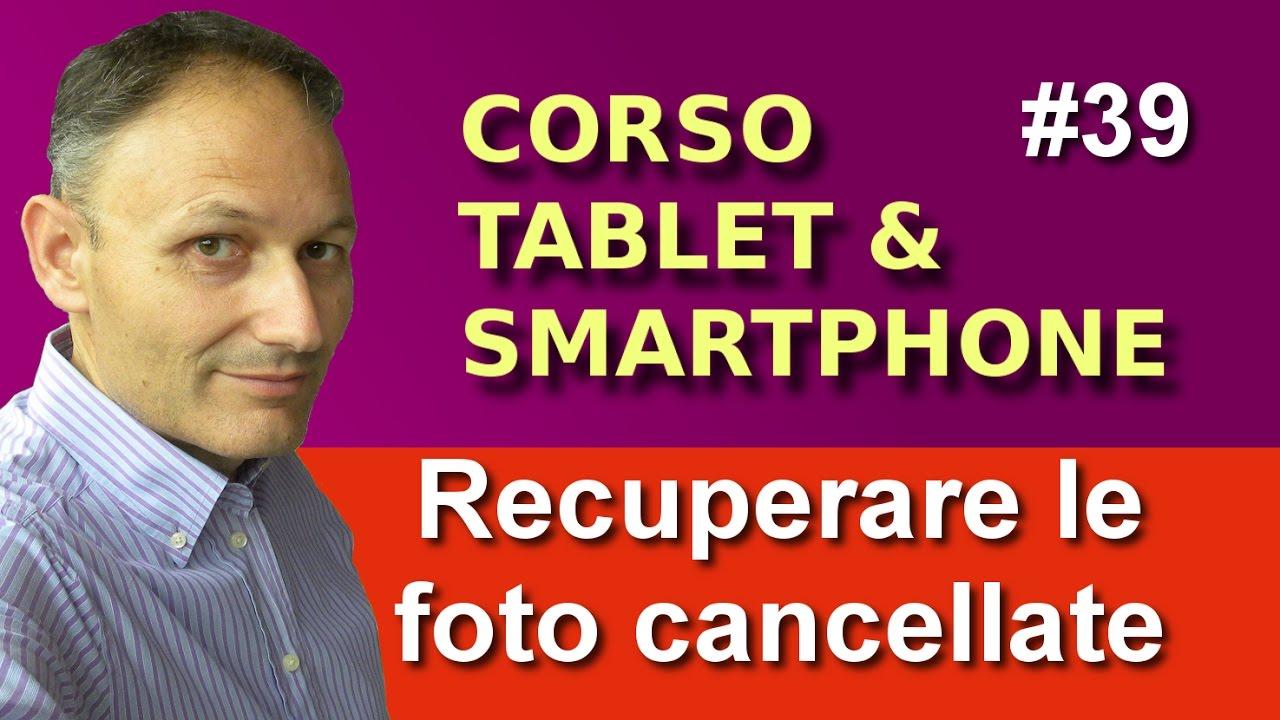 39 Come Recuperare Le Foto Cancellate Maggiolina Corso Tablet E Smartphone