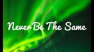 Camila Cabello - Never Be the Same[Lyric/ Lyrics video] Video
