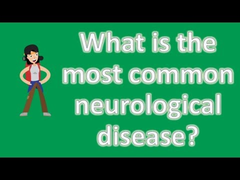 What is the most common neurological disease ? | Best Health FAQ Channel