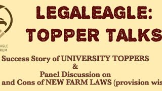 Pros and Cons of New Farm Laws| Panel Discussion| Topper Talks| LEGALEAGLE LAW FORUM