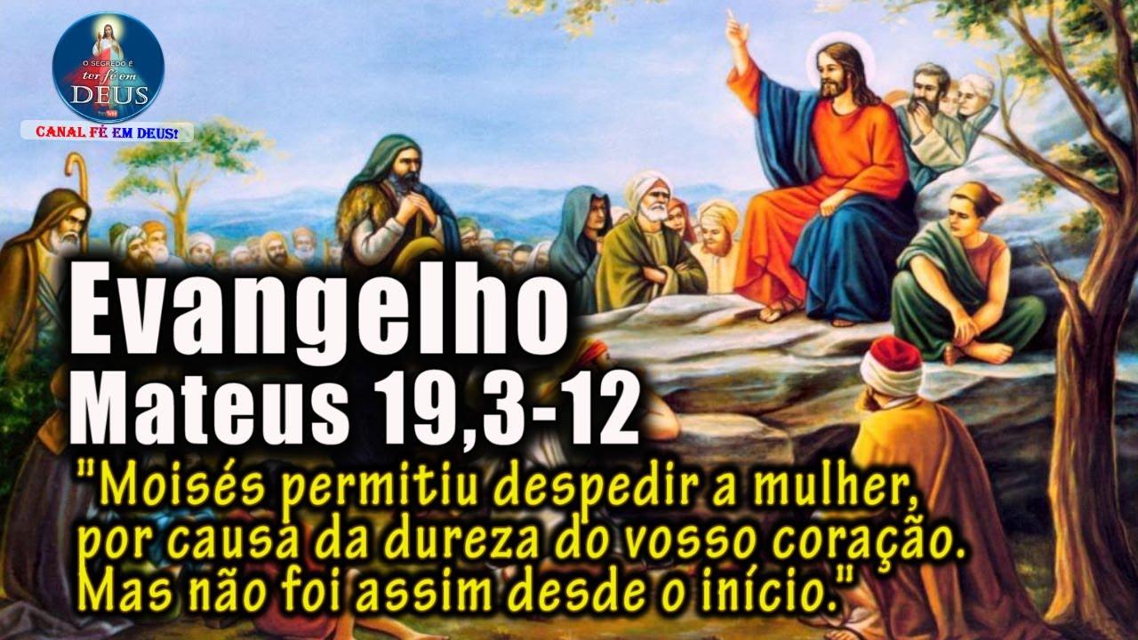 Evangelho De Mateus 19 3 12 Com Reflexão Moisés Permitiu Despedir A Mulher Por Causa Da Dureza Youtube